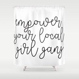 empower girl gang Shower Curtain