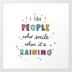 i like people who smile when it's raining (with raindrops) Art Print