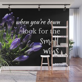 Quote: When you're down, look for the small wins Wall Mural