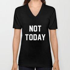 Not today - black version Unisex V-Neck
