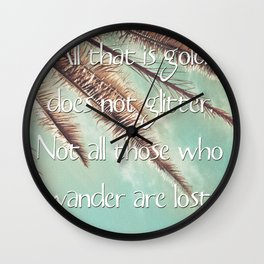 All that is gold does not glitter  {Quote} Wall Clock