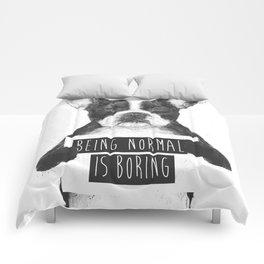 Being normal is boring Comforters