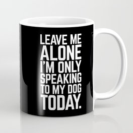 Speaking To My Dog Funny Quote Coffee Mug