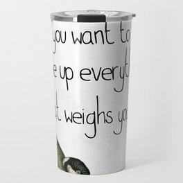 If You Want To Fly Inspirational Art Quote Travel Mug
