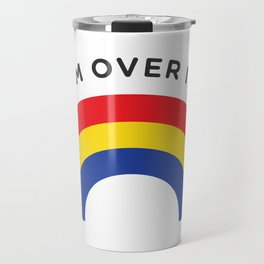 I'm Over It - Rainbow Travel Mug