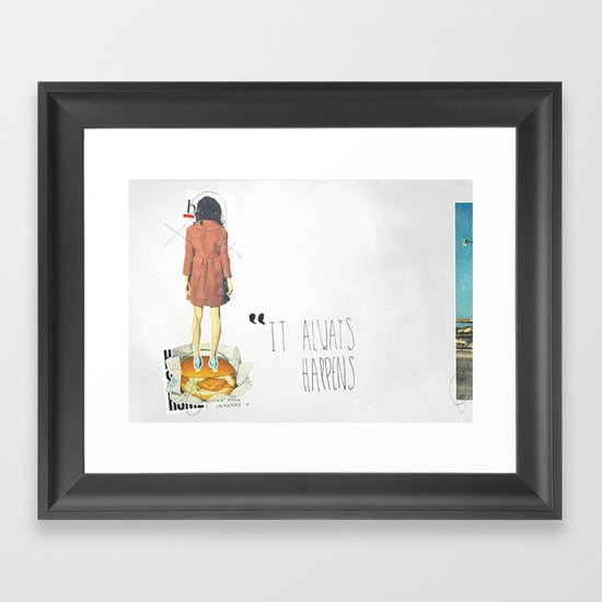 It Always Happens | Collage Framed Art Print