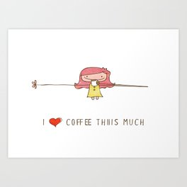 I love coffee girl Art Print