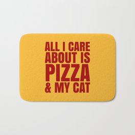 ALL I CARE ABOUT IS PIZZA & MY CAT (Cheesy Yellow & Tomatoe Red) Bath Mat