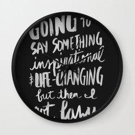 ...Inspirational & Life-Changing (black) Wall Clock