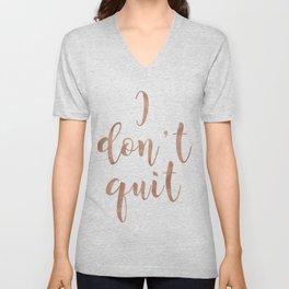 I don't quit Unisex V-Neck