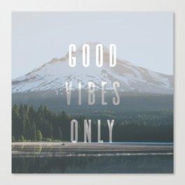 Good Vibes Only - Mt. Hood Canvas Print