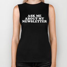 Ask Me About My Newsletter Social Media  Biker Tank