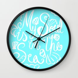 My Soul Is In The Sea - White & Turquoise Wall Clock