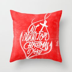 All I want for Christmas is you! Throw Pillow