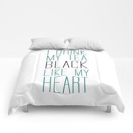 I Drink My Tea Black Like my Heart Comforters