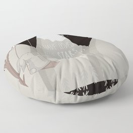 I have loved the stars too fondly to be fearful of the night Floor Pillow