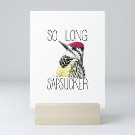 So Long Sapsucker (Yellow-bellied Sapsucker) Mini Art Print