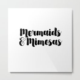 mermaids & mimosas Metal Print
