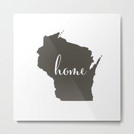 Wisconsin is Home Metal Print