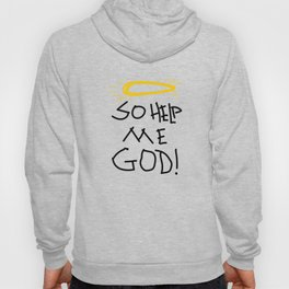 So Help Me God - Tity Boi  Hoody