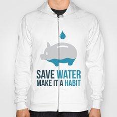 SAVE WATER Hoody