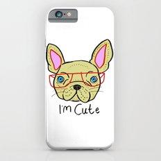 I'm Cute French Bulldog iPhone 6s Slim Case