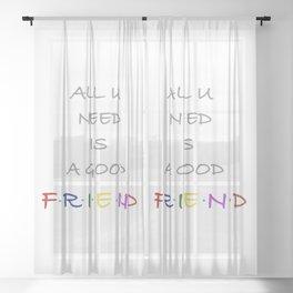 All u need is a Friend Sheer Curtain