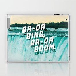 Ba-da Bing, Ba-da Boom. Laptop & iPad Skin