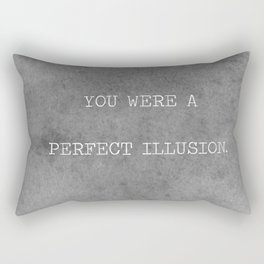 You Were A Perfect Illusion.  Rectangular Pillow