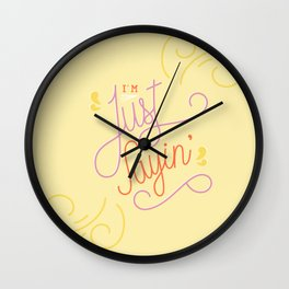 I'm Just Sayin' Slim Wall Clock