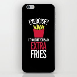 Extra Fries Funny Quote iPhone Skin
