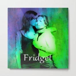 FRIDGET Metal Print