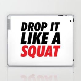 Drop it Like a Squat Laptop & iPad Skin
