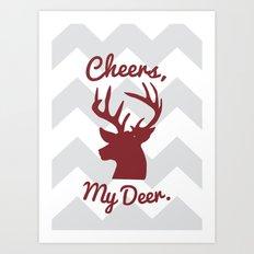 Cheers, My Deer. Art Print