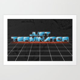 Anyone Else Hella Confused by the renaming of Terminator  Art Print