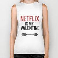 netflix Biker Tanks featuring Netflix is my Valentine by RexLambo