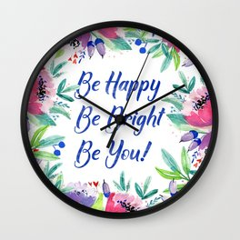 Be Happy, Be Bright, Be You - Pink flowers Wall Clock