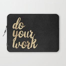 Do Your Work Gold on Black Fabric Laptop Sleeve