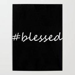 #blessed black and white Poster
