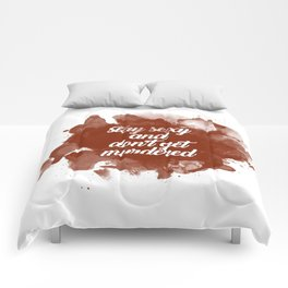 Stay Sexy and Don't Get Murdered Comforters