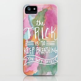 Keep Breathing iPhone Case