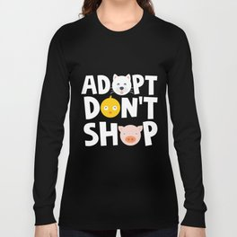 Adopt Don't Shop Animal Rescue T-Shirts For Animal Lovers Long Sleeve T-shirt