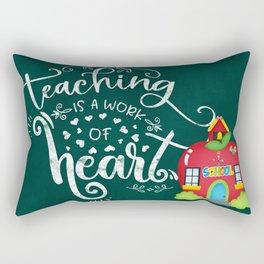 Teaching is work of heart Rectangular Pillow