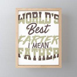 Funny Dad Gift World's Best Farter, I Mean Father Framed Mini Art Print