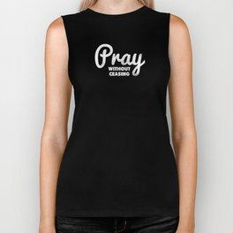 Pray Without Ceasing - 1 Thessalonians 5:17 Biker Tank