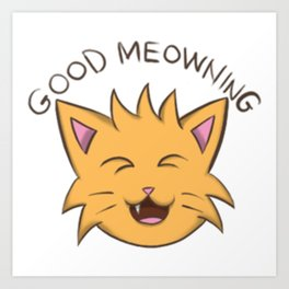 good morning cat good meowning Art Print