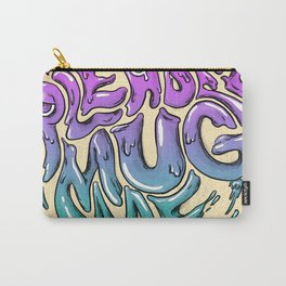 Please Mug Me Carry-All Pouch