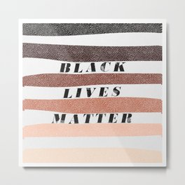 End racism now, all black lives matter Metal Print