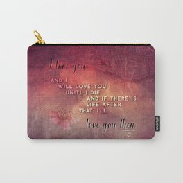 I'll love you Carry-All Pouch