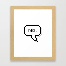 NO. Framed Art Print
